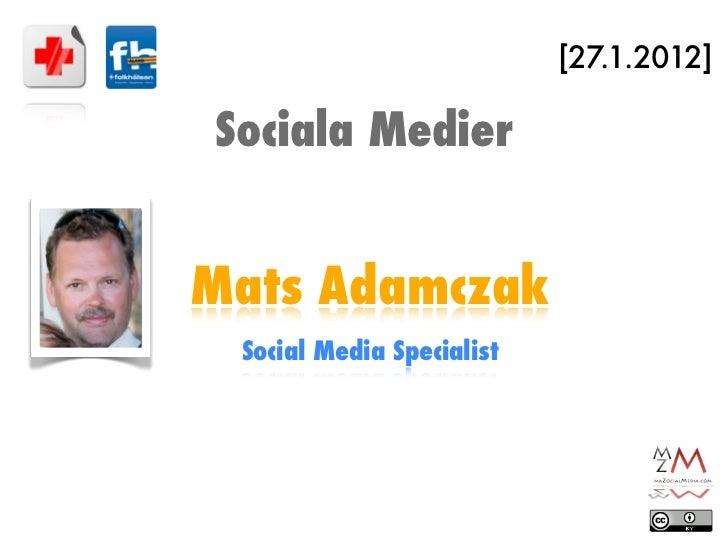 [27.1.2012]Sociala MedierMats Adamczak Social Media Specialist