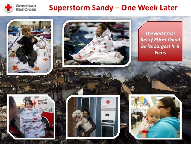 Superstorm Sandy – One Week Later                         The Red Cross                       Relief Effort Could         ...