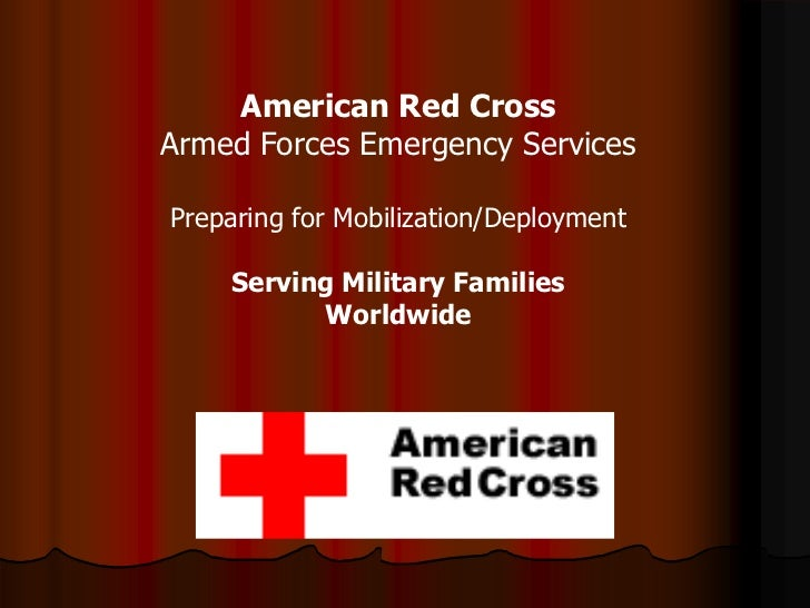 American Red CrossArmed Forces Emergency ServicesPreparing for Mobilization/Deployment    Serving Military Families       ...