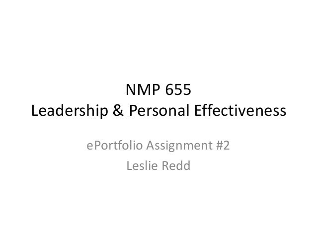 NMP 655 Leadership & Personal Effectiveness ePortfolio Assignment #2 Leslie Redd