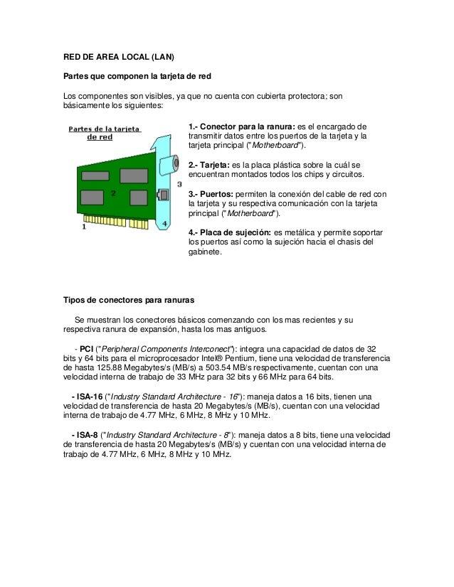 RED DE AREA LOCAL (LAN) Partes que componen la tarjeta de red Los componentes son visibles, ya que no cuenta con cubierta ...