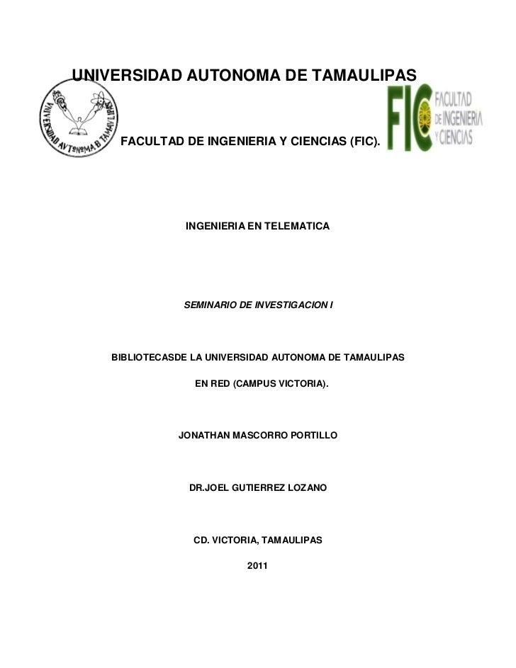 UNIVERSIDAD AUTONOMA DE TAMAULIPAS    FACULTAD DE INGENIERIA Y CIENCIAS (FIC).               INGENIERIA EN TELEMATICA     ...