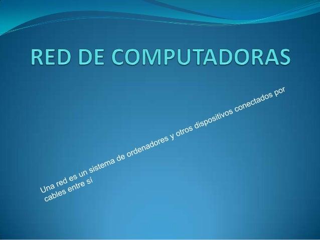  . La red más simple posible la forman dos  ordenadores conectados mediante un cable. A partir de aquí su complejidad pu...