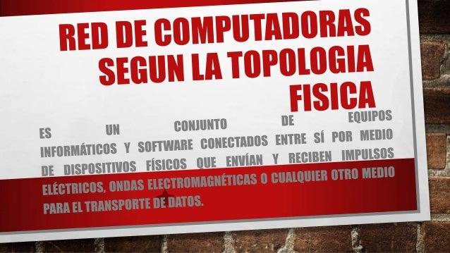 RED EN BUS • SE CARACTERIZA POR TENER UN ÚNICO CANAL DE COMUNICACIONES (DENOMINADO BUS, TRONCAL O BACKBONE) AL CUAL SE CON...