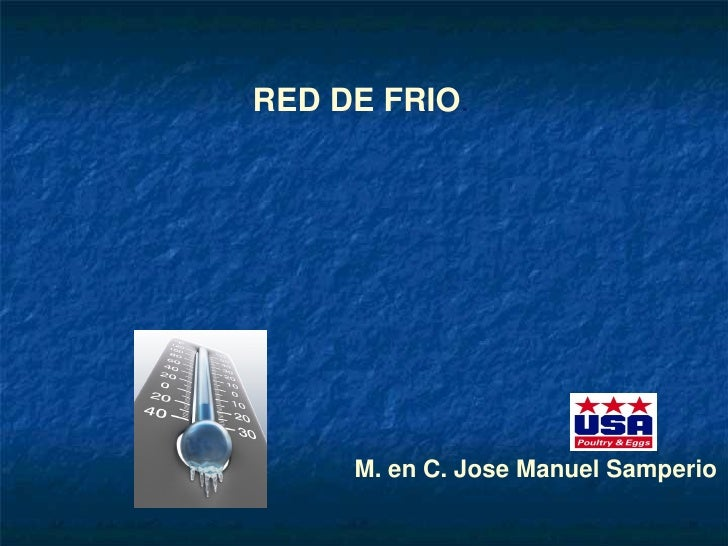 RED DE FRIO.     M. en C. Jose Manuel Samperio