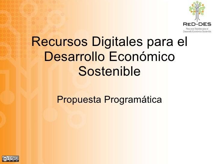 Recursos Digitales para el Desarrollo Económico Sostenible Propuesta Programática
