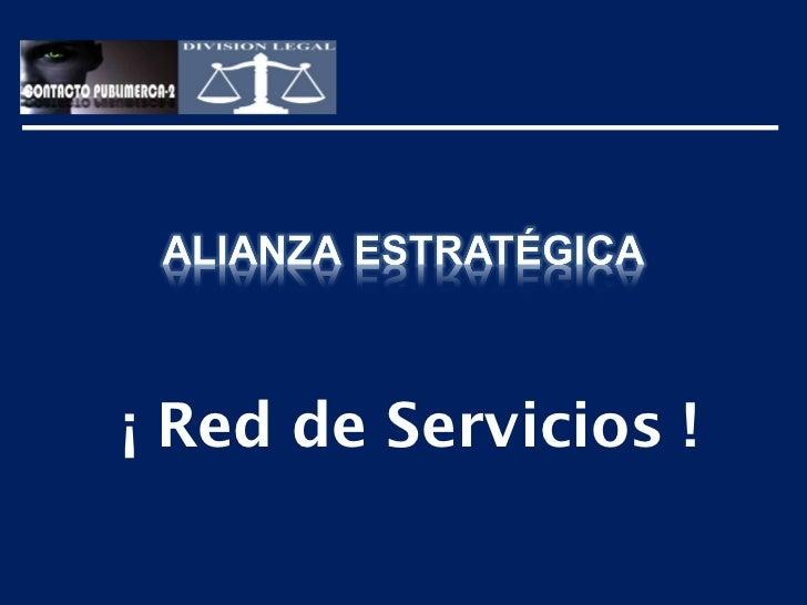 ¡ Red de Servicios !