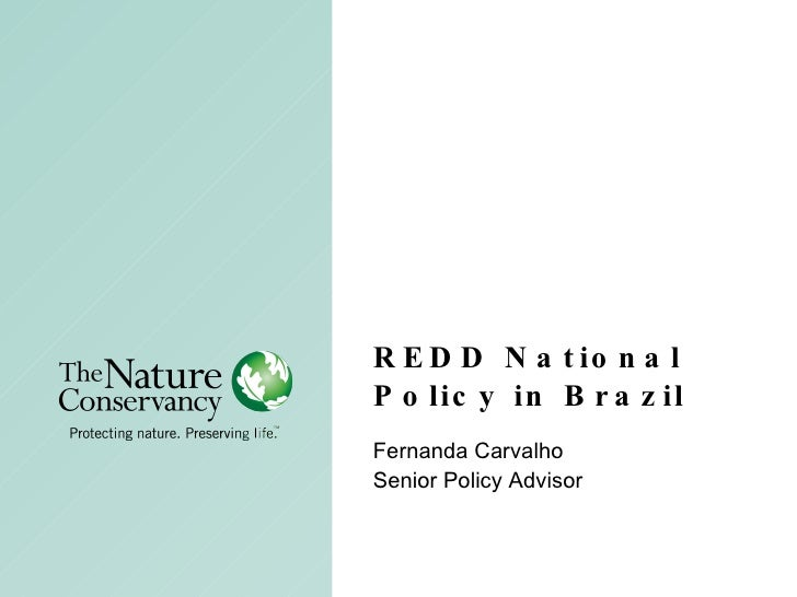 REDD National Policy in Brazil Fernanda Carvalho  Senior Policy Advisor