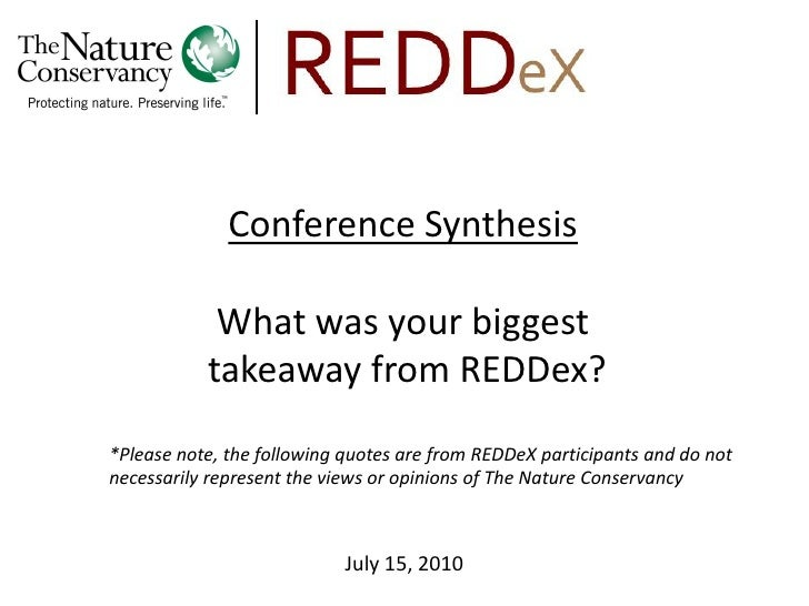 Conference Synthesis              What was your biggest            takeaway from REDDex? *Please note, the following quote...