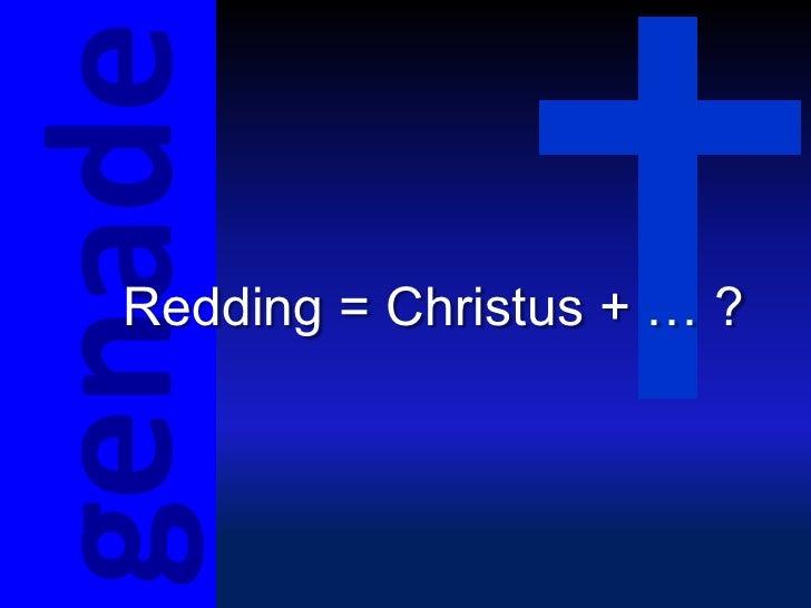 genade   Redding = Christus + … ?