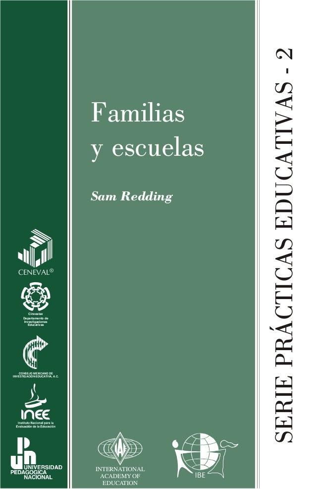 SERIEPRÁCTICASEDUCATIVAS-2 Familias y escuelas Sam Redding Cinvestav Departamento de Investigaciones Educativas CENEVAL® C...