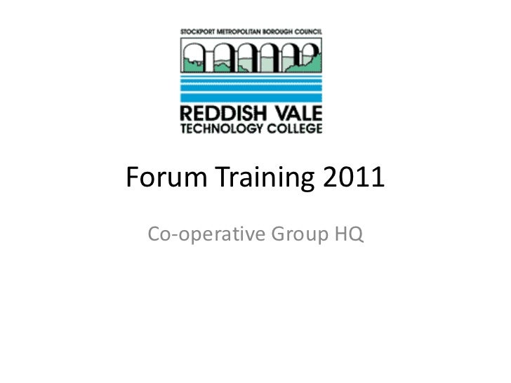 Forum Training 2011 Co-operative Group HQ