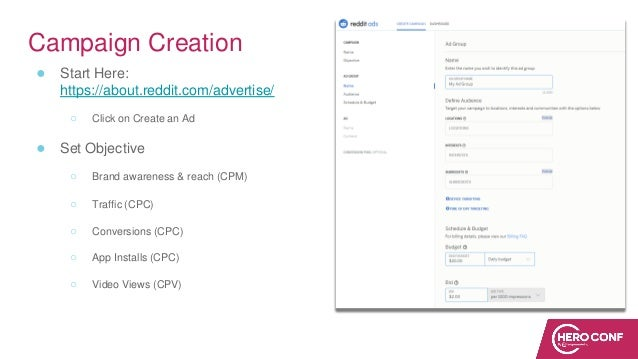 Campaign Creation ● Start Here: https://about.reddit.com/advertise/ ○ Click on Create an Ad ● Set Objective ○ Brand awaren...