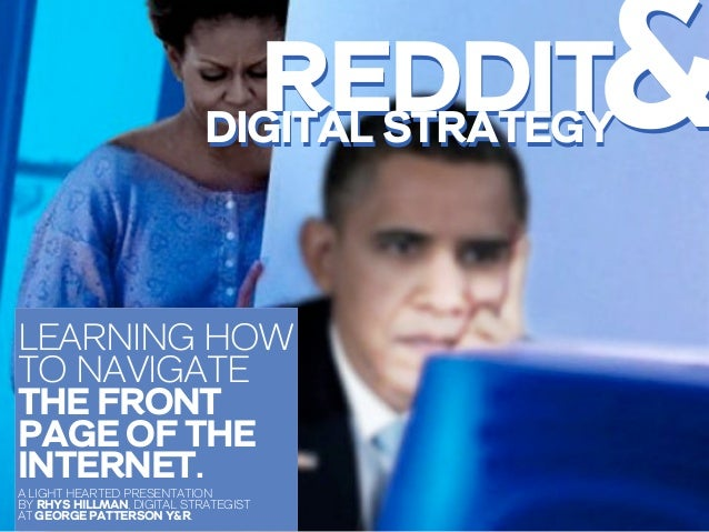 REDDIT       &                            DIGITAL STRATEGYLEARNING HOWTO NAVIGATETHE FRONTPAGE OF THEINTERNET.A LIGHT HEAR...