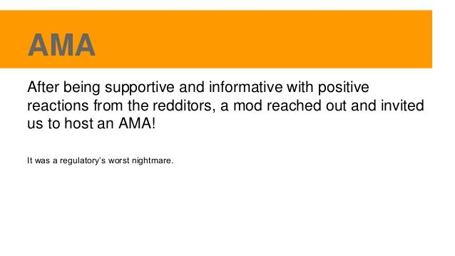 AMA After being supportive and informative with positive reactions from the redditors, a mod reached out and invited us to...