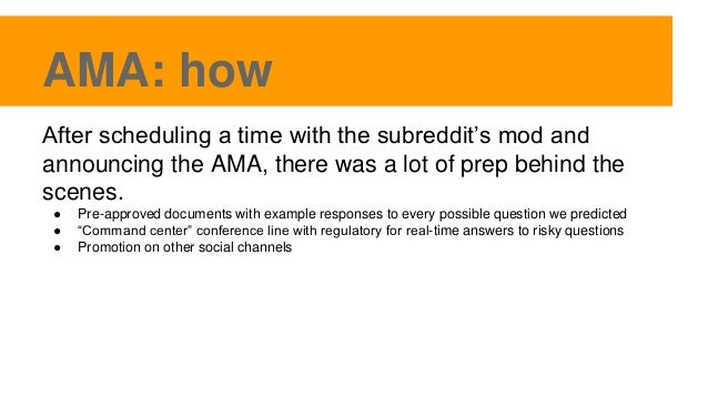 AMA: how After scheduling a time with the subreddit's mod and announcing the AMA, there was a lot of prep behind the scene...