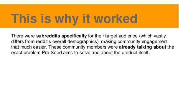 This is why it worked There were subreddits specifically for their target audience (which vastly differs from reddit's ove...