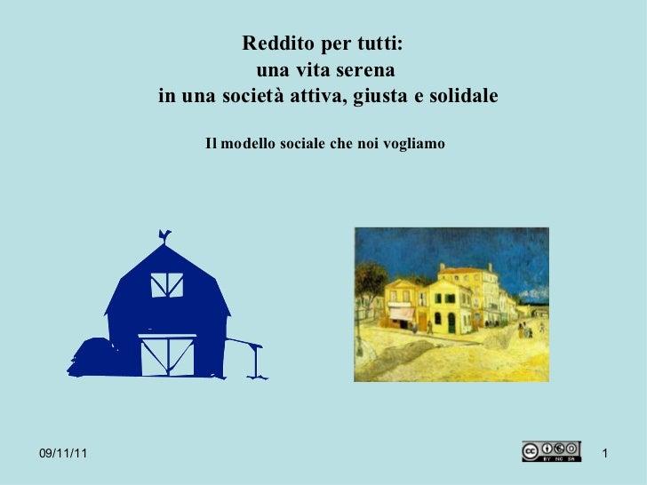 Reddito per tutti:  una vita serena  in una società attiva, giusta e solidale Il modello sociale che noi vogliamo