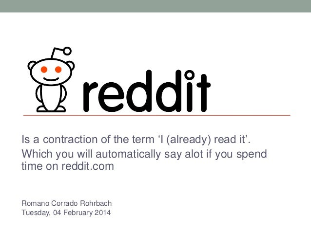 Is a contraction of the term 'I (already) read it'. Which you will automatically say alot if you spend time on reddit.com ...