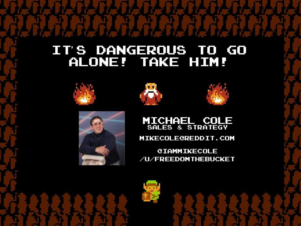 It S Dangerous To Go Alone
