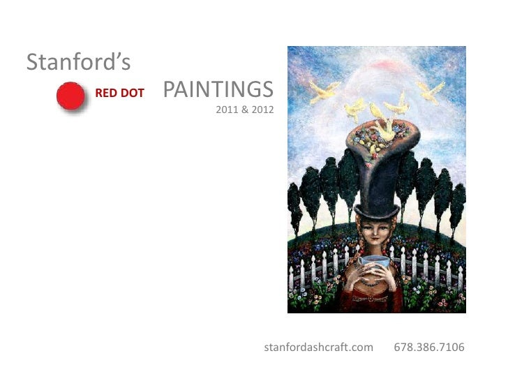 Stanford's      RED DOT   PAINTINGS                    2011 & 2012                             stanfordashcraft.com   678....