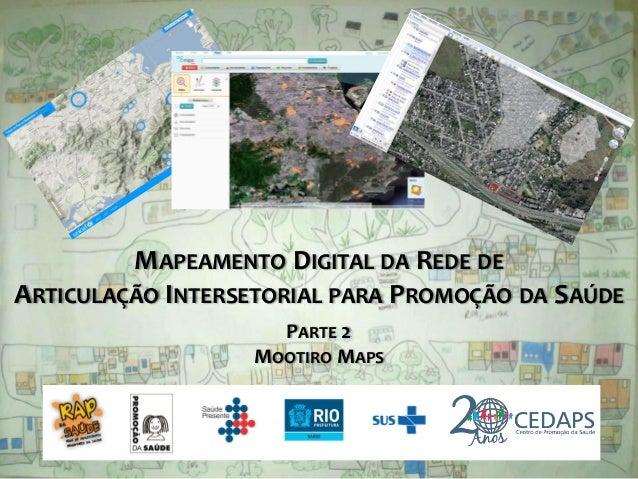 MAPEAMENTO DIGITAL DA REDE DE ARTICULAÇÃO INTERSETORIAL PARA PROMOÇÃO DA SAÚDE PARTE 2 MOOTIRO MAPS