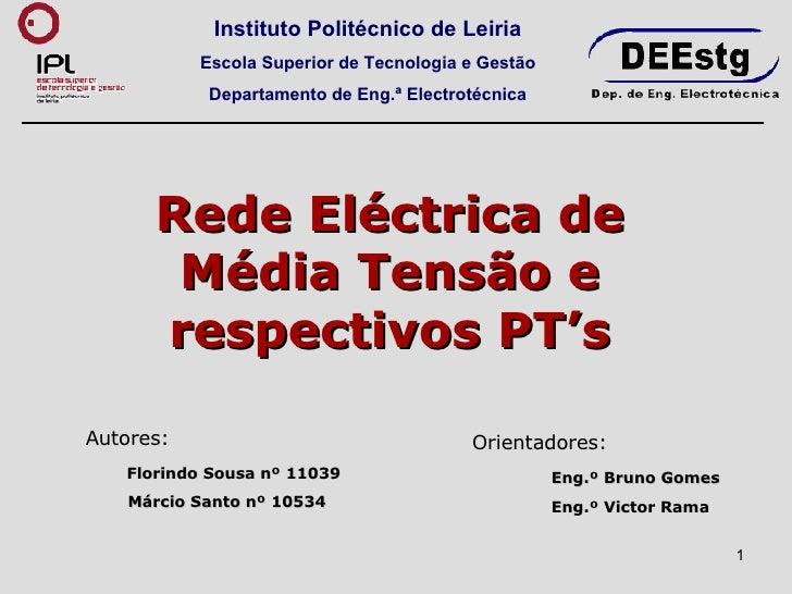Instituto Politécnico de Leiria Escola Superior de Tecnologia e Gestão Departamento de Eng.ª Electrotécnica Rede Eléctrica...