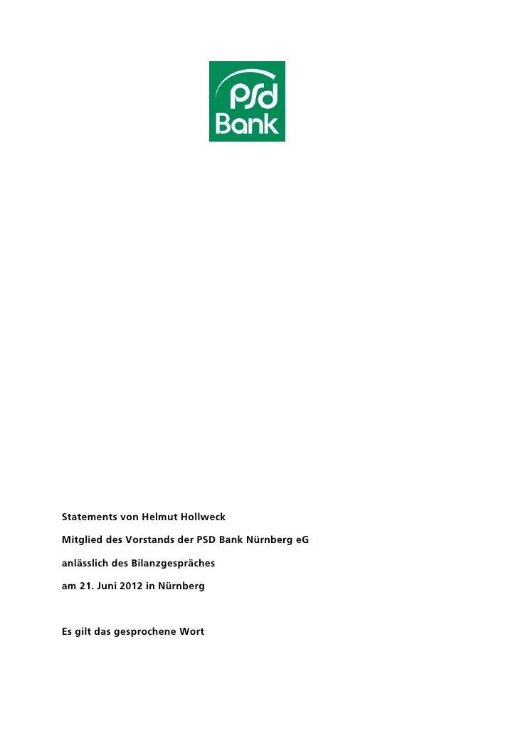 Statements von Helmut HollweckMitglied des Vorstands der PSD Bank Nürnberg eGanlässlich des Bilanzgesprächesam 21. Juni 20...