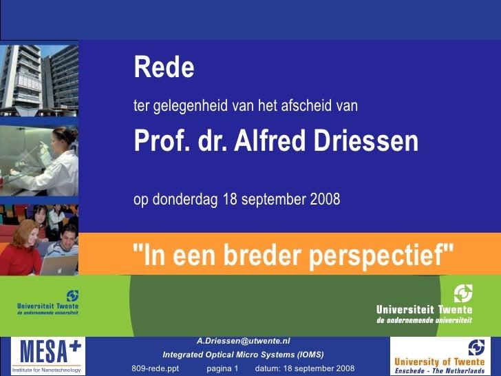"""Redeter gelegenheid van het afscheid vanProf. dr. Alfred Driessenop donderdag 18 september 2008""""In een breder perspectief""""..."""