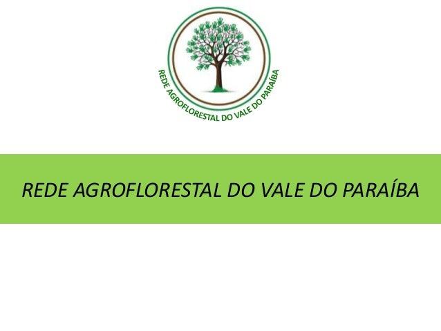 REDE AGROFLORESTAL DO VALE DO PARAÍBA