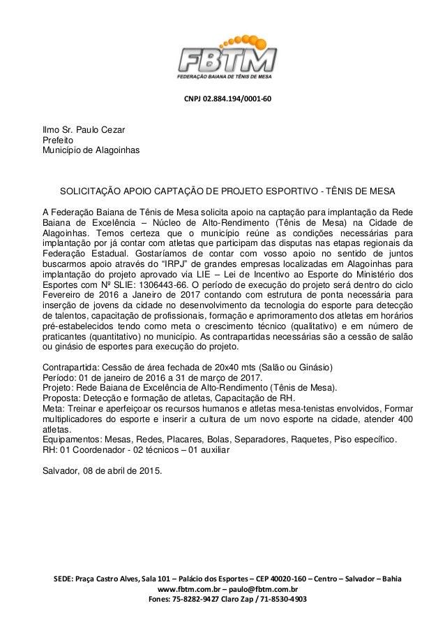 CNPJ 02.884.194/0001-60 SEDE: Praça Castro Alves, Sala 101 – Palácio dos Esportes – CEP 40020-160 – Centro – Salvador – Ba...