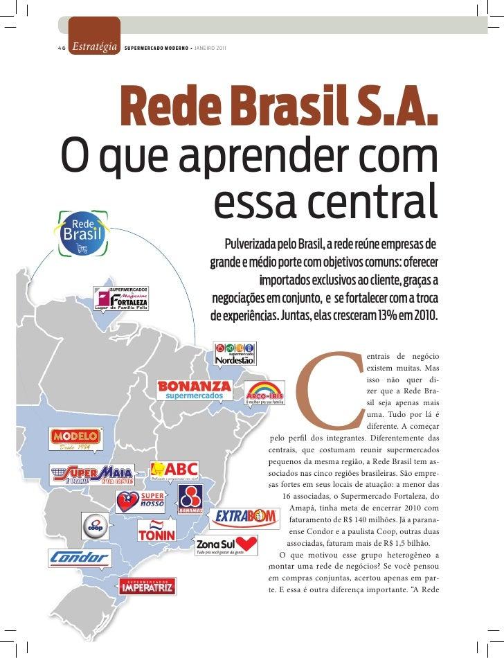 46   Estratégia   supeRmeRcado modeRno • jAnEiRo 2011                       Rede brasil s.a. O que aprender com        ess...