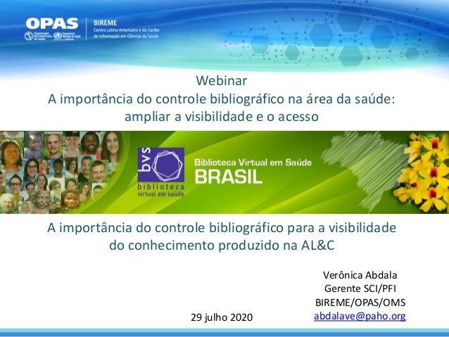 A importância do controle bibliográfico para a visibilidade do conhecimento produzido na AL&C Webinar A importância do con...