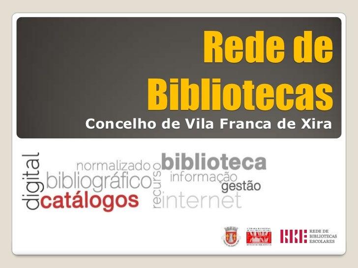 Rede de       BibliotecasConcelho de Vila Franca de Xira