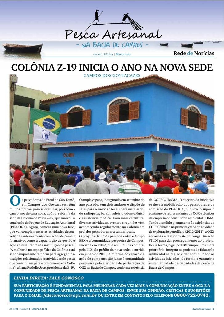 Ano 111 | Edição 5 | Março 2012                        Rede de notícias COlÔnia Z-19 iniCia O anO na nOva sede            ...