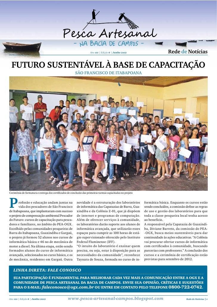 Ano 111 | Edição 6 | Junho 2012       rede de notícias Futuro sustentável à base de caPacitação                           ...