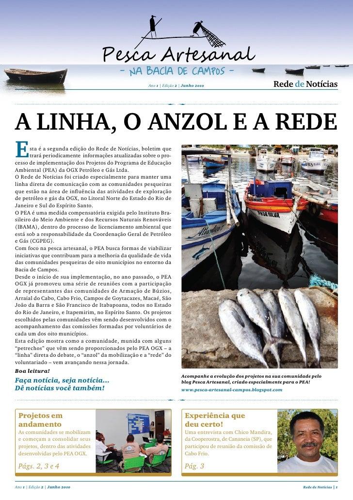 Ano 1 | Edição 2 | Junho 2010                             rede de notícias    A linhA, o Anzol e A rede e      sta é a seg...