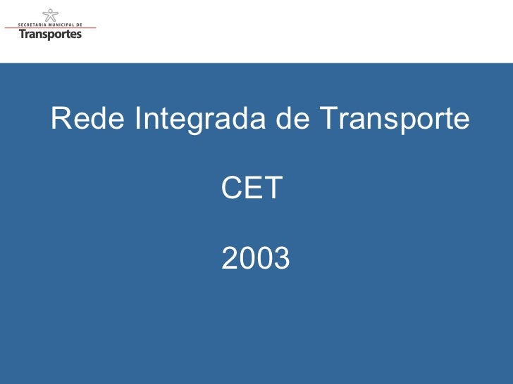 Rede Integrada de Transporte CET  2003