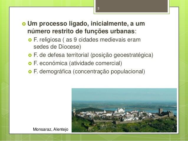 3   Um  processo ligado, inicialmente, a um número restrito de funções urbanas:       F. religiosa ( as 9 cidades med...