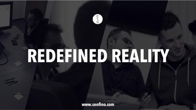 www.senfino.com REDEFINED REALITY