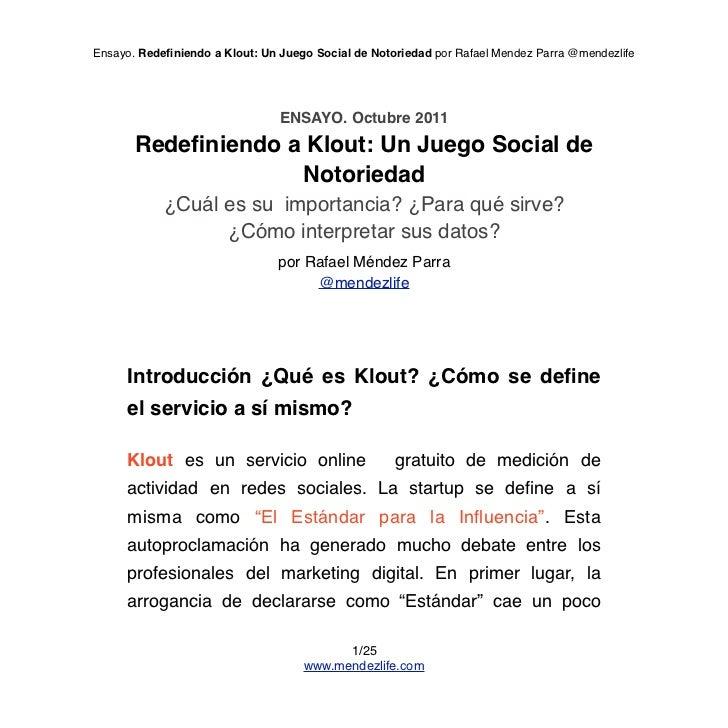Ensayo. Redefiniendo a Klout: Un Juego Social de Notoriedad por Rafael Mendez Parra @mendezlife                            ...