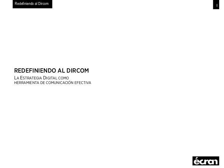 Redefiniendo al Dircom                 1REDEFINIENDO AL DIRCOMLA ESTRATEGIA DIGITAL COMOHERRAMIENTA DE COMUNICACIÓN EFECTIVA
