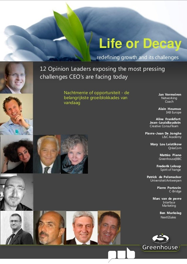 Life or Decay                        redefining growth and its challenges12 Opinion Leaders exposing the most pressingchal...