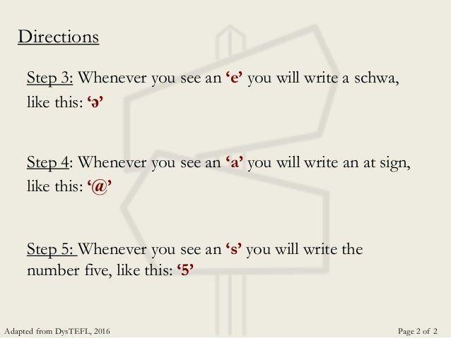 Step 3: Whenever you see an 'e' you will write a schwa, like this: 'ə' Step 4: Whenever you see an 'a' you will write an a...