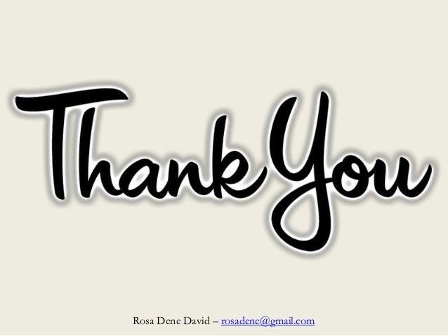 Rosa Dene David – rosadene@gmail.com