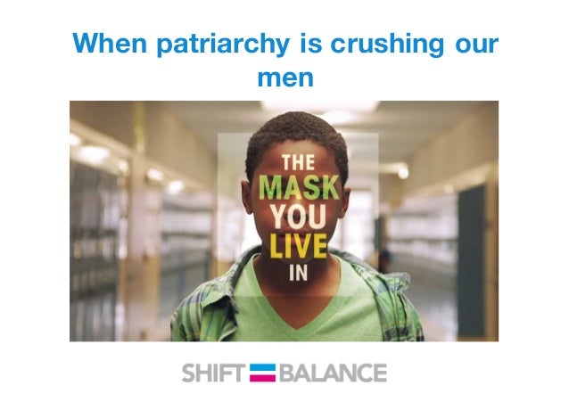 When patriarchy is crushing our men