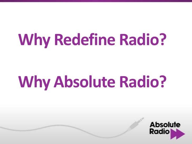 Why Redefine Radio?Why Absolute Radio?