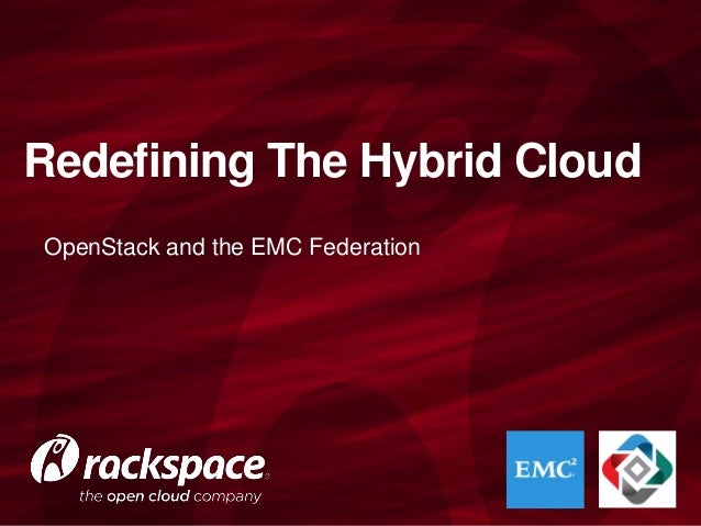 Redefining The Hybrid Cloud OpenStack and the EMC Federation