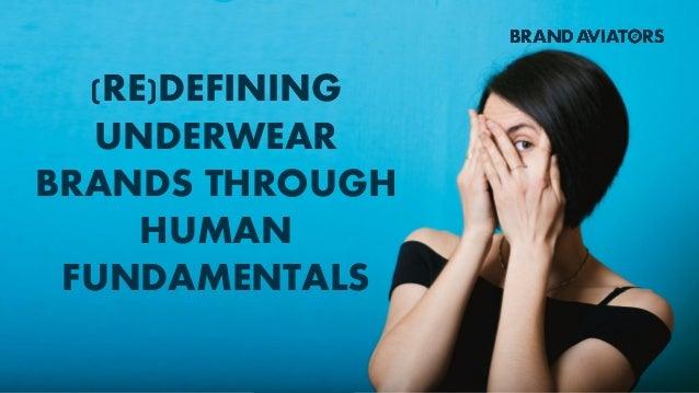 (RE)DEFINING UNDERWEAR BRANDS THROUGH HUMAN FUNDAMENTALS