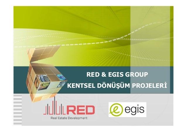 RED & EGIS GROUPKENTSEL DÖNÜŞÜM PROJELER